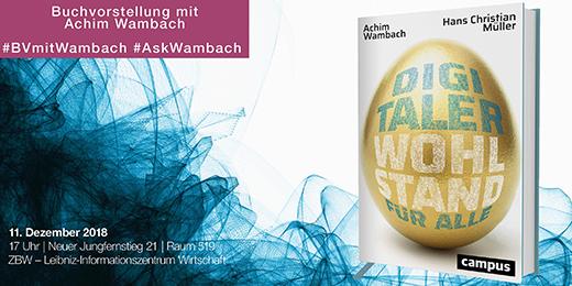 Buchvorstellung mit Achim Wambach: Digitaler Wohlstand für Alle